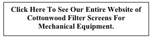 View or Cottonwood Filter Screens